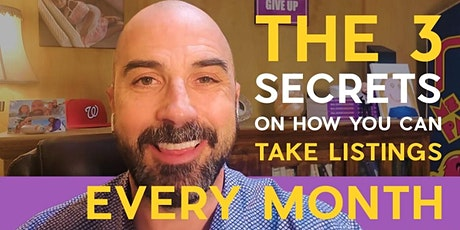 The Right Process In Taking Listings: 3 Secrets REVEALED! tickets