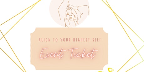 Align to your Higher Self tickets