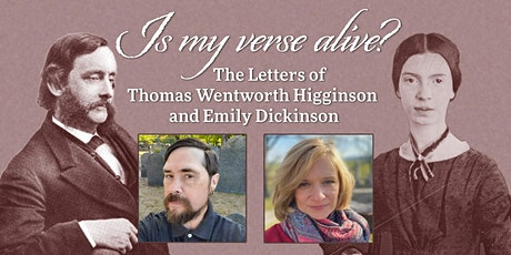 Is My Verse Alive? Letters of Thomas Wentworth Higginson & Emily Dickinson tickets