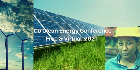 Go Clean Energy Conference: FREE Virtual Event Starts October 5, 2021 tickets