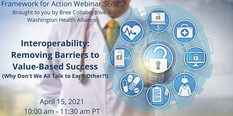Interoperability: Removing Barriers to Value-Based Success tickets