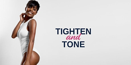 Tighten and Tone tickets