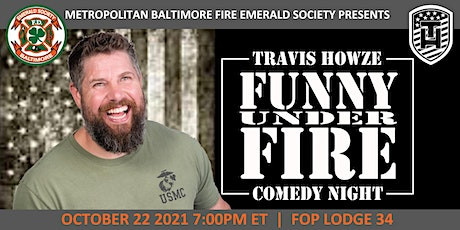 Funny Under Fire Comedy Night with Travis Howze: Veteran, LEO, FF tickets