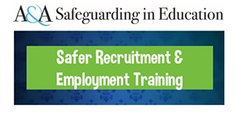 Safer Recruitment & Employment Training (Accredited)  2nd & 3rd Dec 2021 tickets