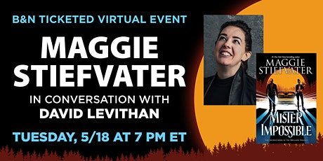 B&N Virtually Presents: Maggie Stiefvater discusses MISTER IMPOSSIBLE! tickets