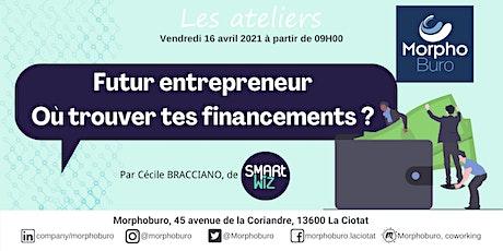 Atelier - Futur Entrepreneur : où trouver tes financements ? billets