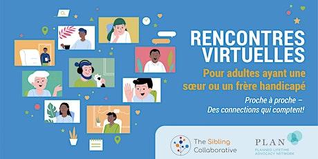 Rencontres virtuelles Pour adultes ayant une sœur ou un frère handicapé tickets