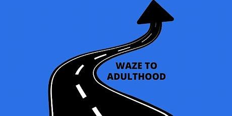 WAZE to Adulthood - Parents (South Carolina) tickets