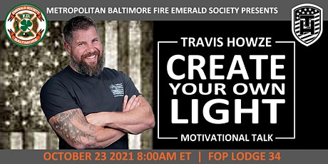 Create Your Own Light: Motivational Talk w/Travis Howze: Veteran, LEO, FF tickets