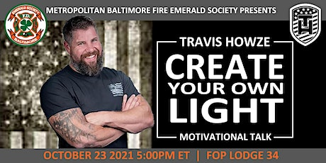 Create Your Own Light: Motivational Talk w/Travis Howze: Veteran, LEO, FF tickets