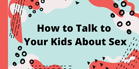 School of Sexuality Workshop: How to Talk to Your Kids About Sex tickets