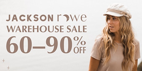 Jackson Rowe - WAREHOUSE SALE tickets