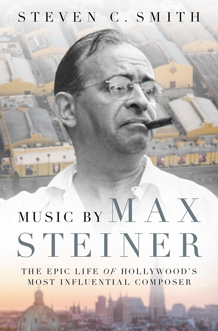 Music by Max Steiner: The Life of Hollywood's Most Influential Composer image