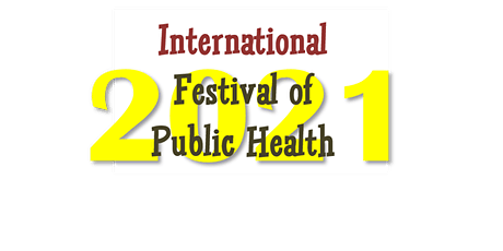 International Festival of Public Health 2021 tickets