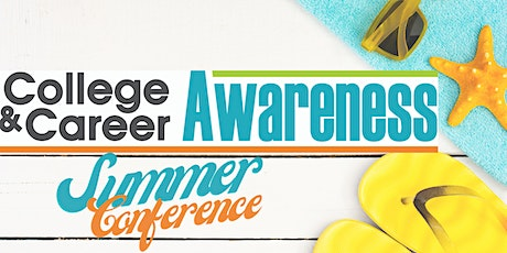 College and Career Awareness - Summer Conference - 2021 tickets