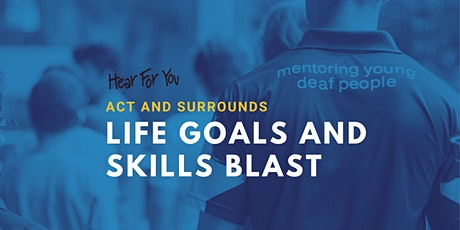 Hear For You Life Goals & Skills Blast - ACT & Surrounds 2021 tickets