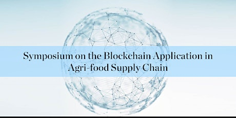 Symposium on Blockchain in Agri-food Supply Chain tickets