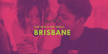 Hear For You QLD Life Goals & Skills Metro - Brisbane 2021 tickets