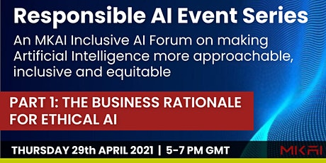 The Business Rationale for Ethical AI  | MKAI Inclusive Forum tickets