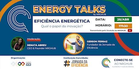 4o ENERGY TALKS | Qual o papel da Inovação na Eficiência Energética? ingressos
