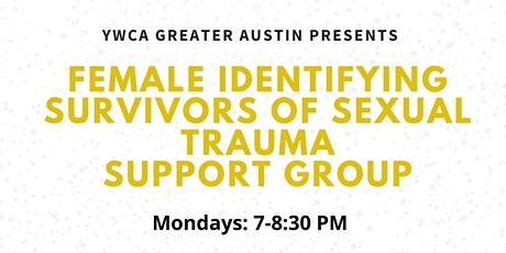 Female Identifying Survivors of Sexual Trauma Support Group - YWCA ATX tickets
