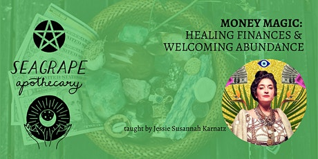 Money Magic: Healing Finances & Welcoming Abundance tickets
