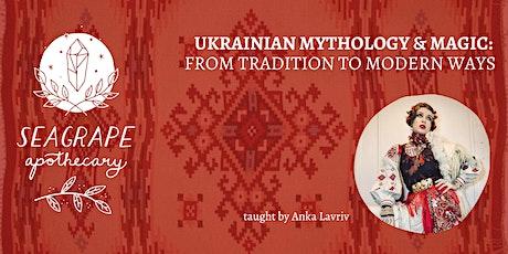 Ukrainian Mythology & Magic: From Tradition to Modern Ways tickets