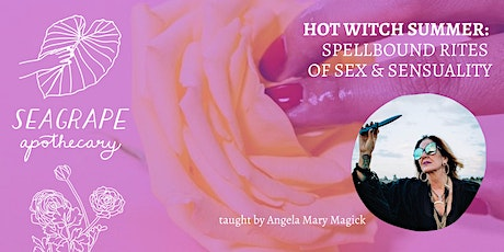 Hot Witch Summer: Spellbound Rites of Sex & Sensuality tickets