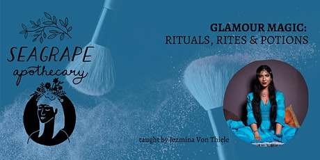 Glamour Magic: Rituals, Rites & Potions tickets