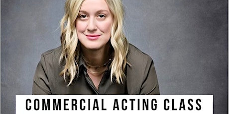 Commercial Acting Class with Rachel Paulson tickets