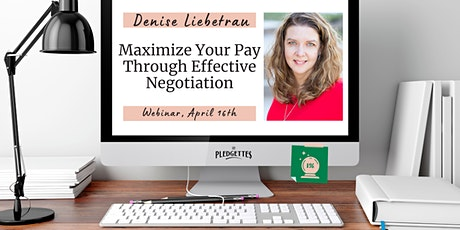 Maximize Your Pay Through Effective Negotiation with Denise Liebetrau tickets