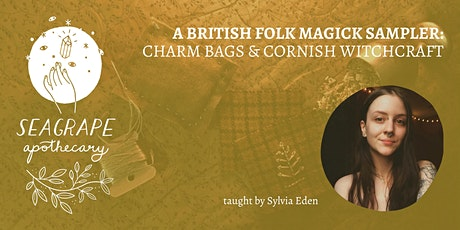 A British Folk Magick Sampler: Charm Bags & Cornish Witchcraft tickets