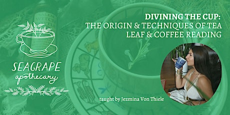 Divining the Cup: The Origin & Techniques of Tea Leaf & Coffee Reading tickets