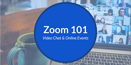 Zoom 101: Video Chat & Web Events (Online Workshop) tickets
