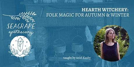 Hearth Witchery: Folk Magic for Autumn & Winter tickets