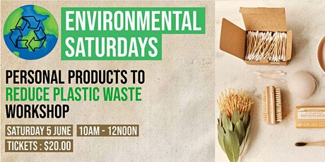 Reduce plastic & Create Personal Products |Environmental Saturdays|Cafe 34 tickets