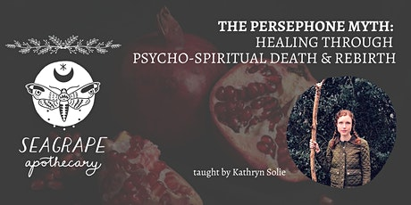 The Persephone Myth: Healing Through Psycho-spiritual Death & Rebirth tickets