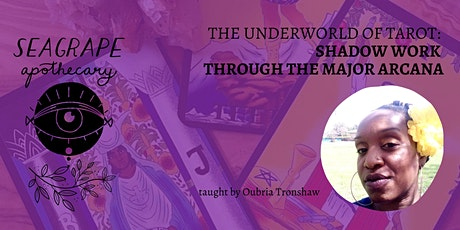 The Underworld of Tarot: Shadow Work through the Major Arcana tickets