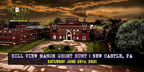 Hill View Manor Ghost Hunt | June 26th 2021 | New Castle, PA tickets