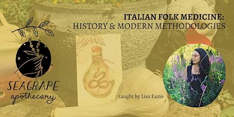 Italian Folk Medicine: History & Modern Methodologies tickets