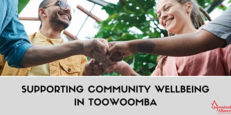 Supporting Community Wellbeing in Toowoomba tickets