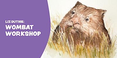 Liz Duthie: Wombat Workshop – Wedderburn