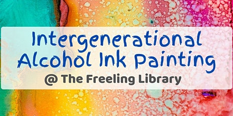 Intergenerational Alcohol Ink Painting Sessions @ Freeling Library tickets