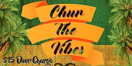 Chur The Vibes tickets