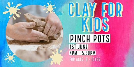 Pinch Pots | Kids Clay tickets