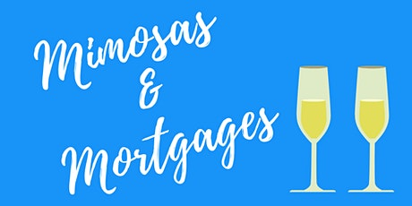 Mimosas & Mortgages tickets