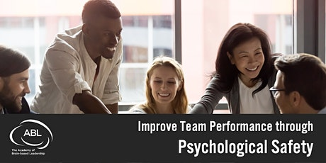 Improve Team Performance by Understanding & Building Psychological Safety tickets