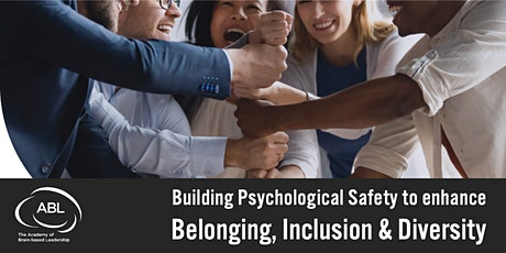 Enhance Belonging, Inclusion & Diversity through Psychological Safety tickets