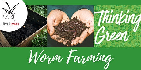 Thinking Green: Worm Farming (Gidgegannup) tickets