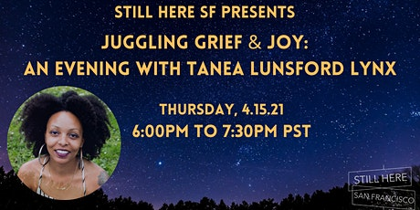 Juggling Grief and Joy: An Evening with tanea lunsford lynx tickets